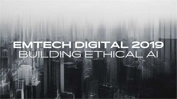 EmTech Digital 2019: Building Ethical AI