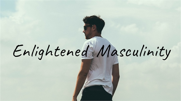 Enlightened Masculinity
