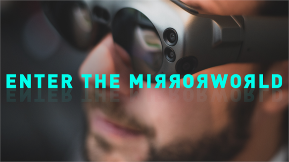 Enter the Mirrorworld: The Mixed-Reality Opportunity