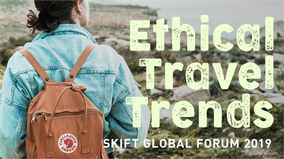 Ethical Travel Trends: Skift Global Forum 2019
