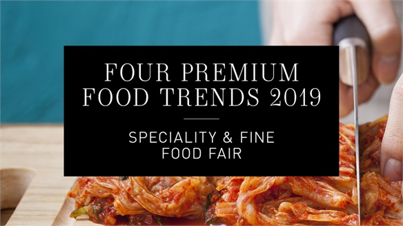 Four Premium Food Trends 2019: Speciality & Fine Food Fair