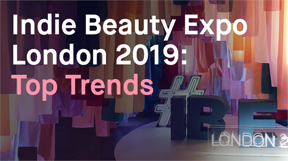 Indie Beauty Expo London 2019: Top Trends