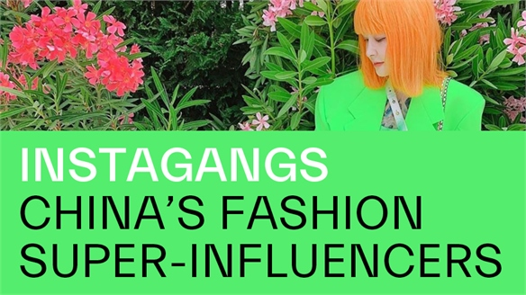 Instagangs: China's Fashion Super-Influencers
