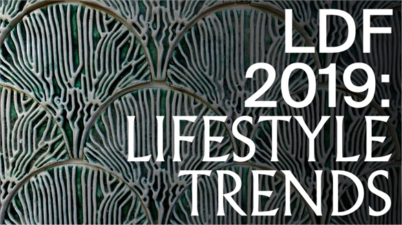 LDF 2019: Lifestyle Trends