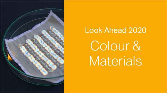 2020: Look Ahead - Colour & Materials