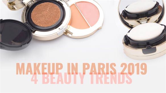 MakeUp in Paris 2019: 4 Beauty Trends