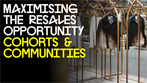 Maximising the Resales Opportunity: Cohorts and Communities