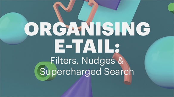 Organising E-Tail: Filters, Nudges & Supercharged Search