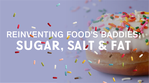 Reinventing Food's Baddies: Sugar, Salt & Fat