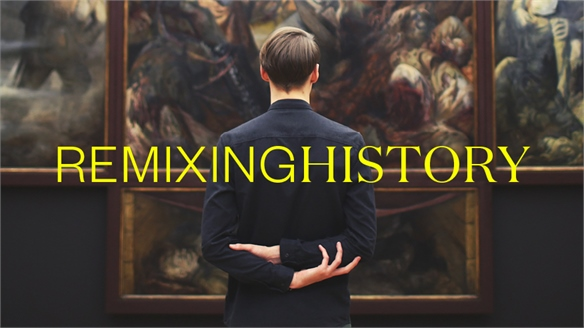Remixing History