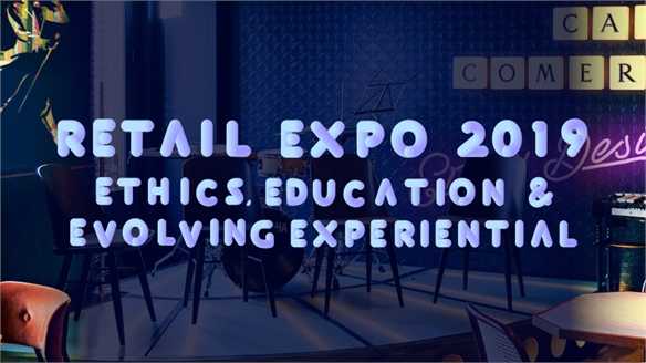 Retail Expo 2019: Ethics, Education & Evolving Experiential