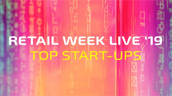 Retail Week Live '19: Top Start-Ups