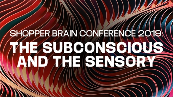 Shopper Brain 2019: The Subconscious & The Sensory