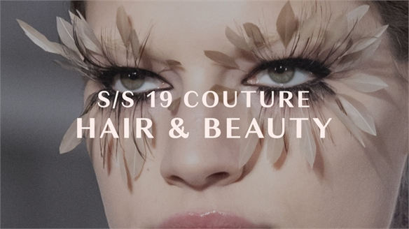 S/S 19 Couture: Hair & Beauty