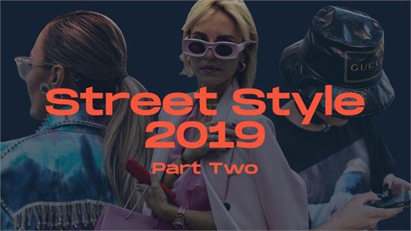 Street Style 2019: Part Two