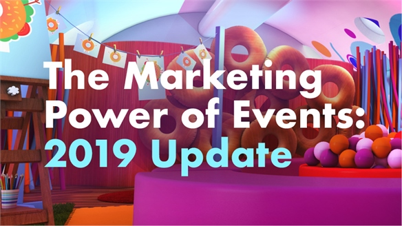 The Marketing Power of Events: 2019 Update