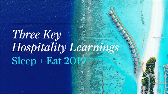 3 Key Hospitality Learnings: Sleep + Eat 2019