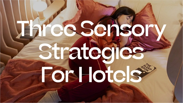 Three Sensory Strategies for Hotels