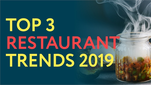 Top Three Restaurant Trends 2019