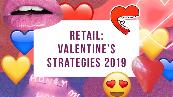 Retail: Valentine's Day Strategies 2019