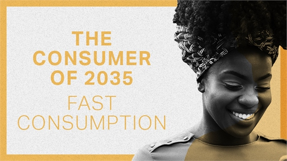 The Consumer of 2035: Fast Consumption