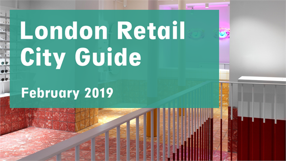 Retail City Guide: London, February 2019