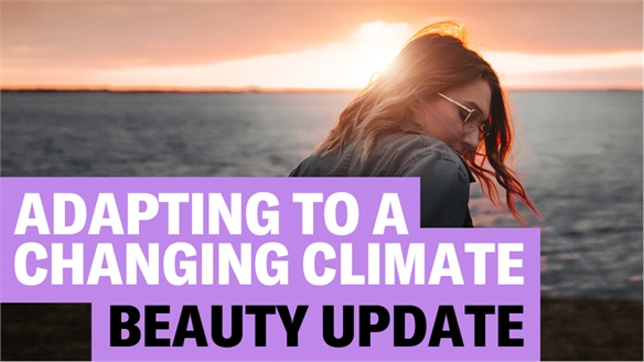 Adapting to a Changing Climate: Beauty Update