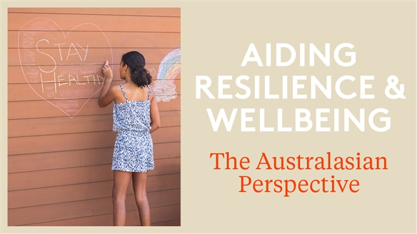 Aiding Resilience & Wellbeing: The Australasian Perspective