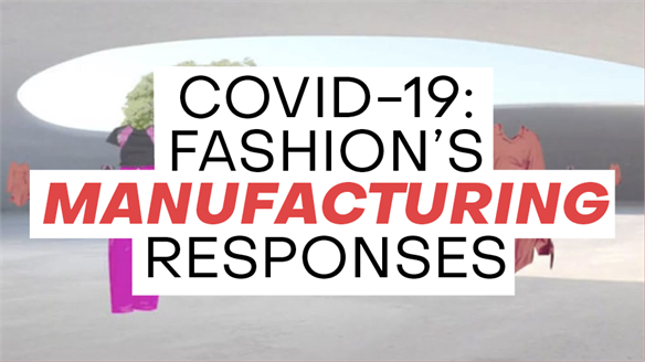 Covid-19: Fashion's Manufacturing Responses