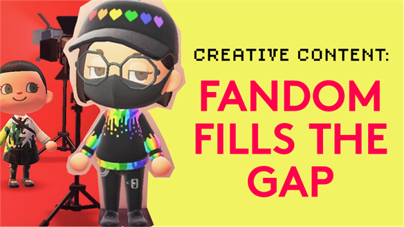 Creative Content: Fandom Fills the Gap