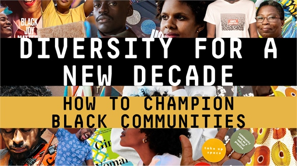 Diversity for a New Decade: Championing Black Communities