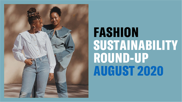 Fashion Sustainability Round-Up: August 2020