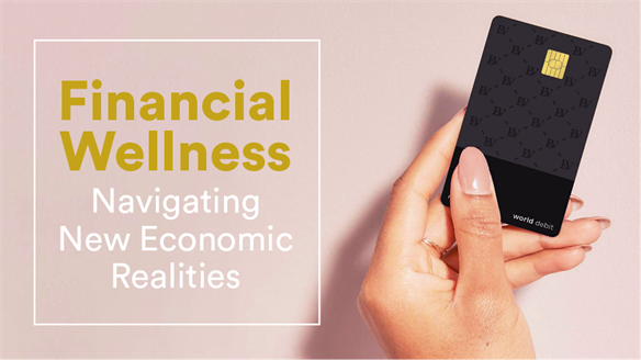 Financial Wellness: Navigating New Economic Realities