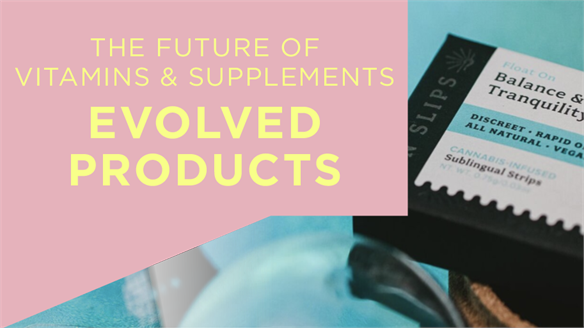 The Future of Vitamins & Supplements: Evolved Products