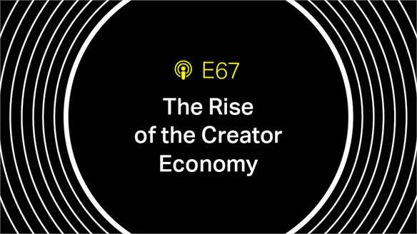 Future Thinking E67: The Rise of the Creator Economy