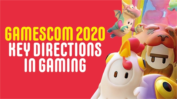 Gamescom 2020: Key Gaming Directions