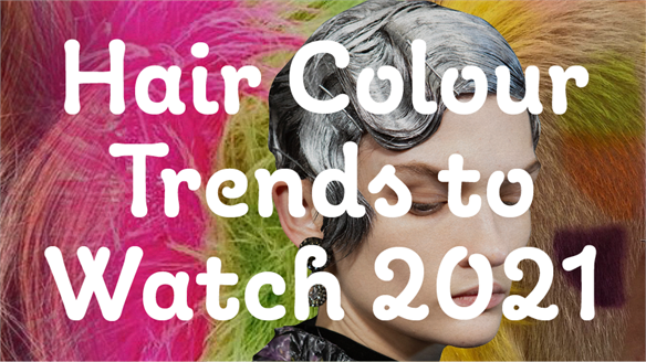 Hair Colour Trends to Watch 2021