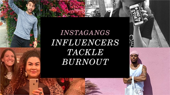 Instagangs: Influencers Tackle Burnout