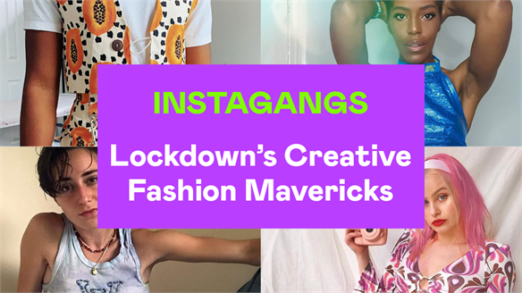 Instagangs: Lockdown's Creative Fashion Mavericks