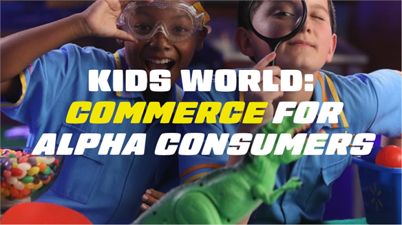 Kids World: Commerce for Alpha Consumers