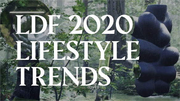 LDF 2020: Lifestyle Trends