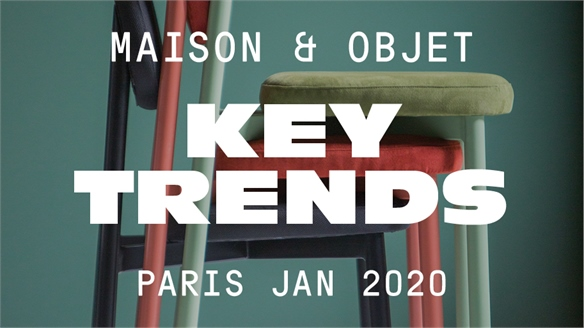 Maison & Objet Jan 2020: Key Trends