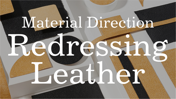 Material Direction: Redressing Leather