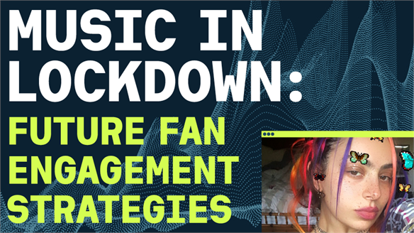 Music in Lockdown: Future Fan Engagement Strategies