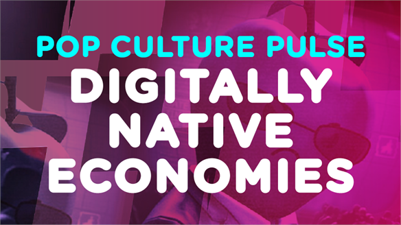 Pop Culture Pulse: Digitally Native Economies