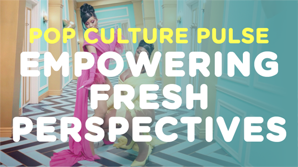 Pop Culture Pulse: Empowering Fresh Perspectives