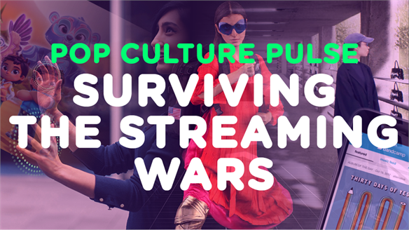 Pop Culture Pulse: Surviving the Streaming Wars
