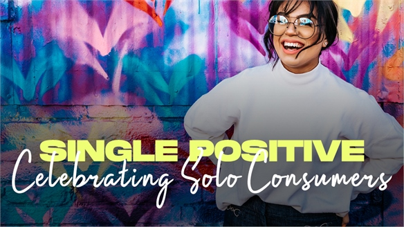 Single Positive: Celebrating the Solo Consumer