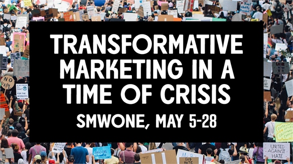 SMWONE 2020: Transformative Marketing in a Time of Crisis