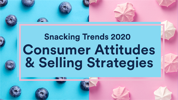 Snack Trends 2020: Consumer Attitudes & Selling Strategies